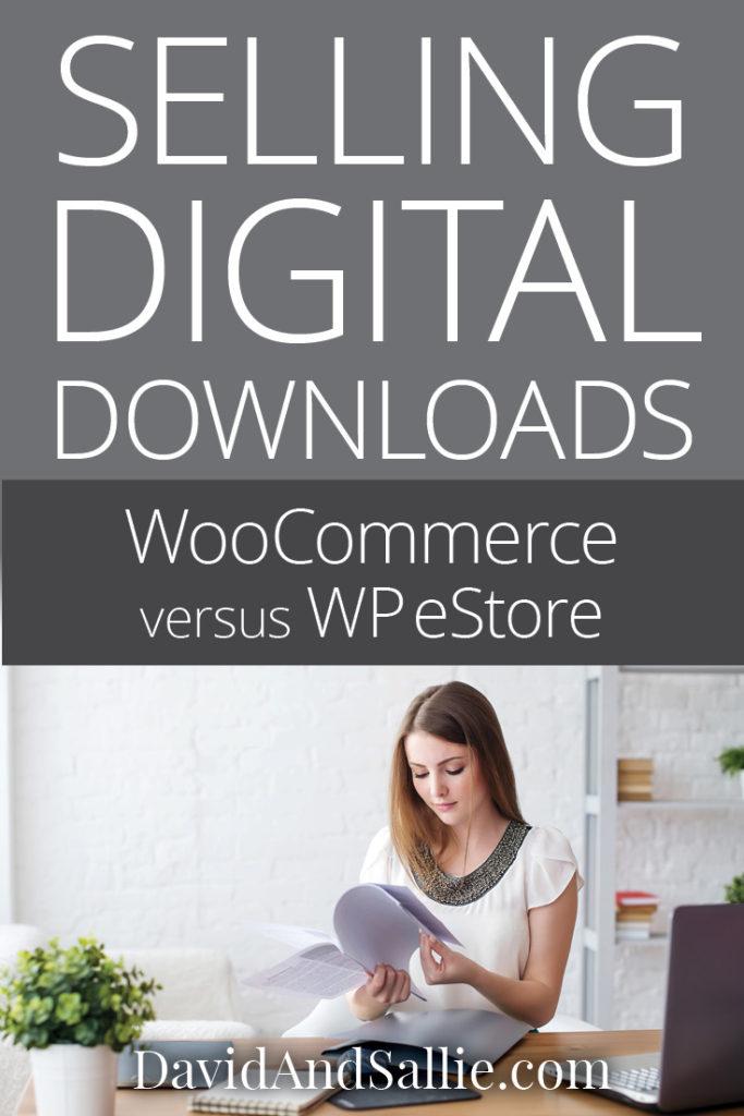 Selling Digital Downloads – WooCommerce versus WP eStore